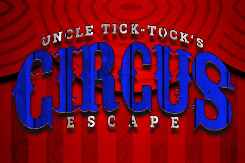 Uncle Tick-Tock's Circus Escape